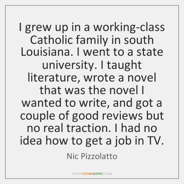 I grew up in a working-class Catholic family in south Louisiana. I ...