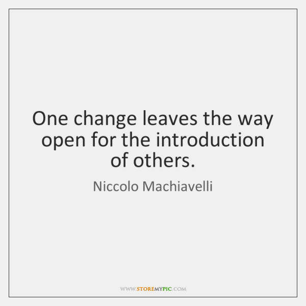One change leaves the way open for the introduction of others.