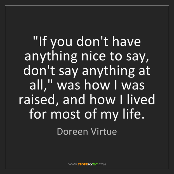 "Doreen Virtue: ""If you don't have anything nice to say, don't say anything..."