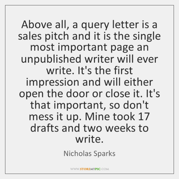 Above all, a query letter is a sales pitch and it is ...