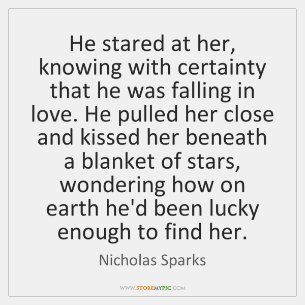 He stared at her, knowing with certainty that he was falling in ...