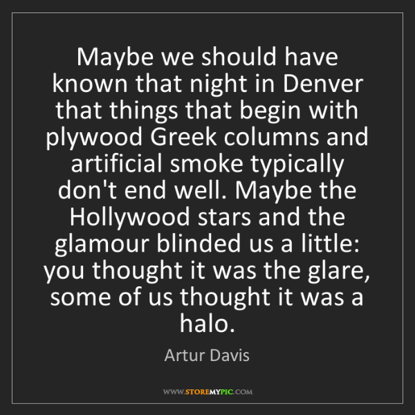 Artur Davis: Maybe we should have known that night in Denver that...