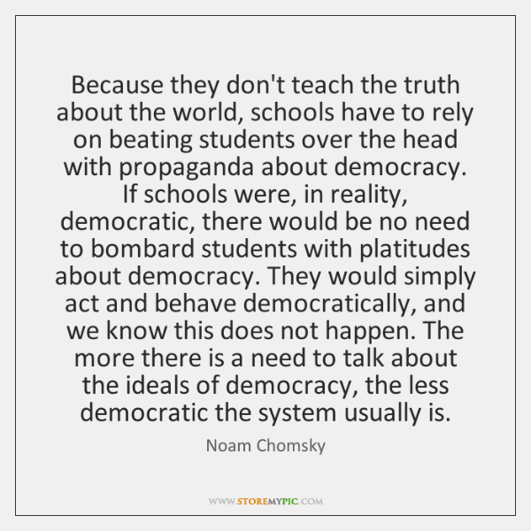 Because they don't teach the truth about the world, schools have to ...