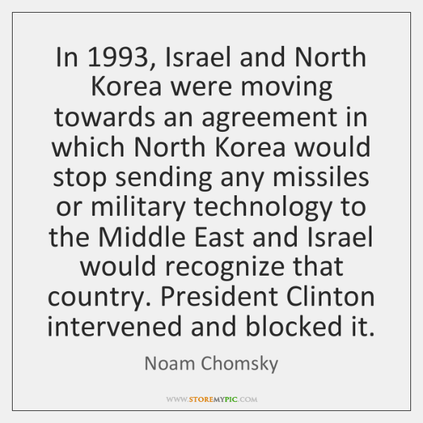 In 1993, Israel and North Korea were moving towards an agreement in which ...