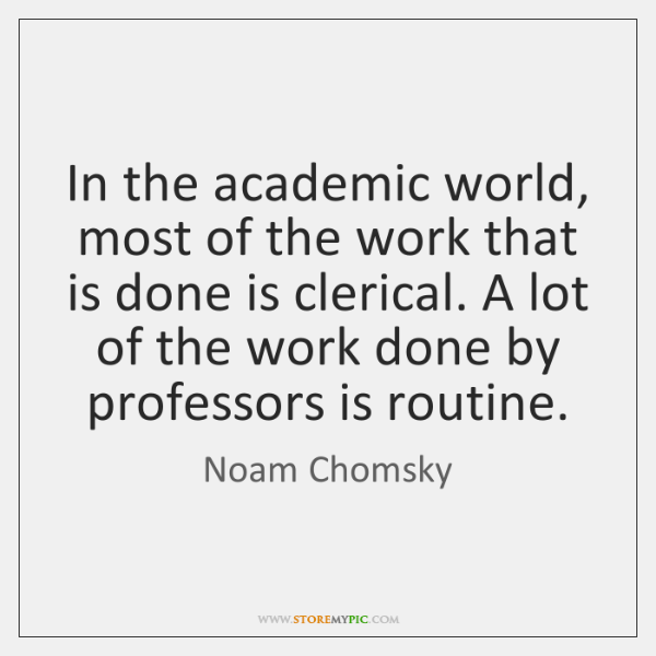 In the academic world, most of the work that is done is ...