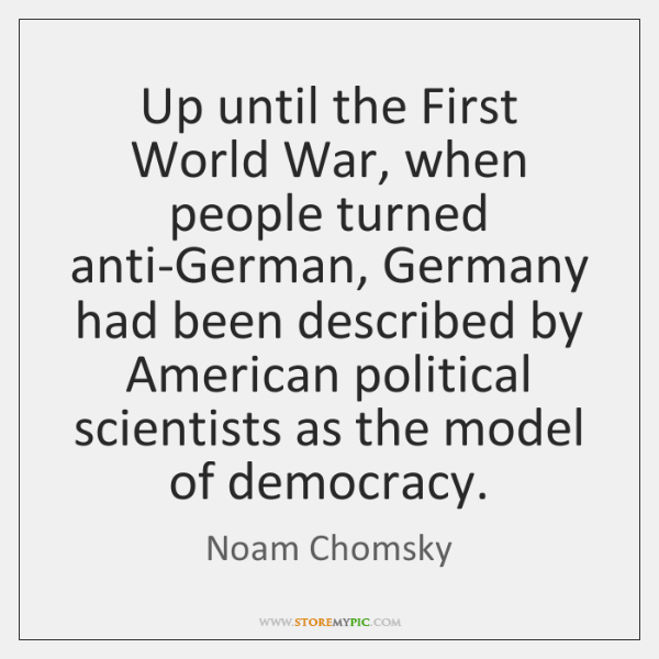 Up until the First World War, when people turned anti-German, Germany had ...