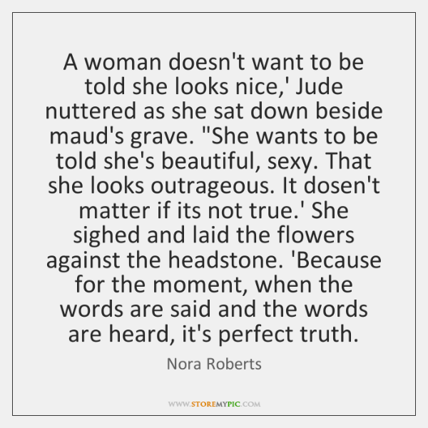 A woman doesn't want to be told she looks nice,' Jude ...