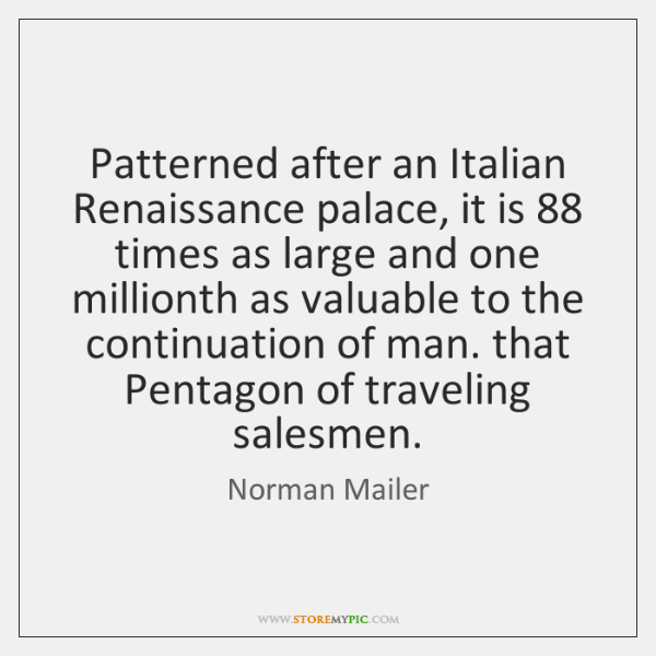 Patterned after an Italian Renaissance palace, it is 88 times as large and ...