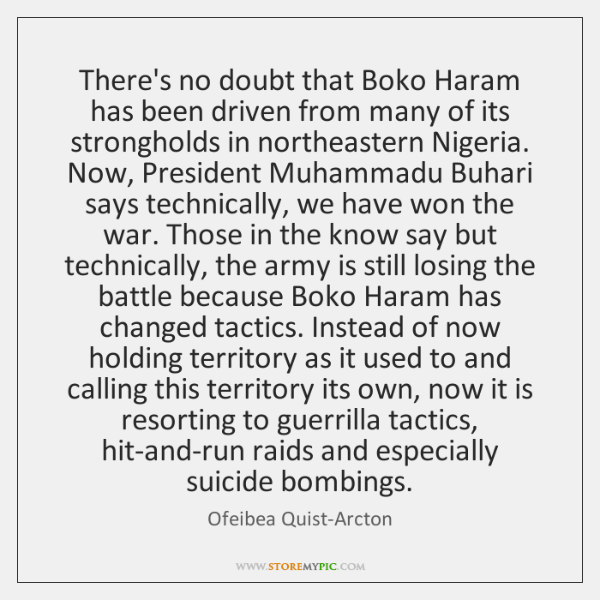 There's no doubt that Boko Haram has been driven from many of ...