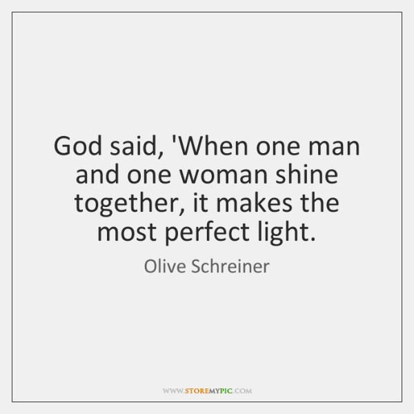 God said, 'When one man and one woman shine together, it makes ...