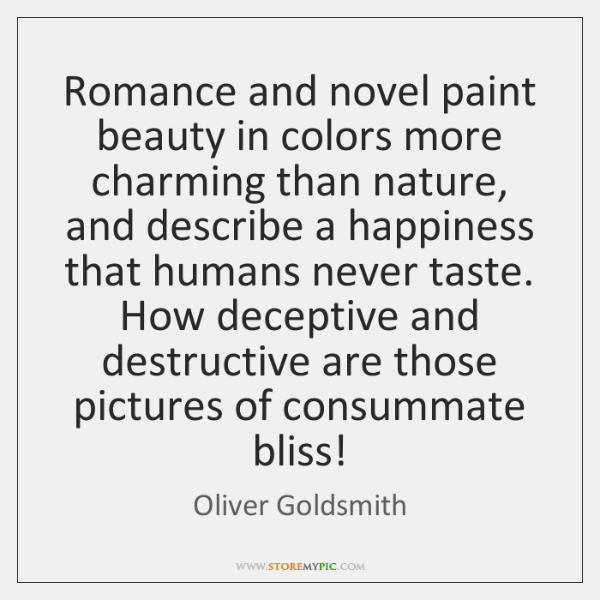 Romance and novel paint beauty in colors more charming than nature, and ...