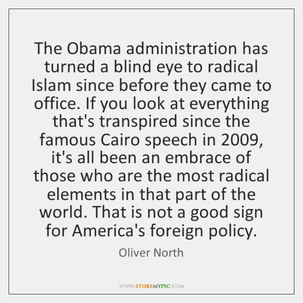 The Obama administration has turned a blind eye to radical Islam since ...