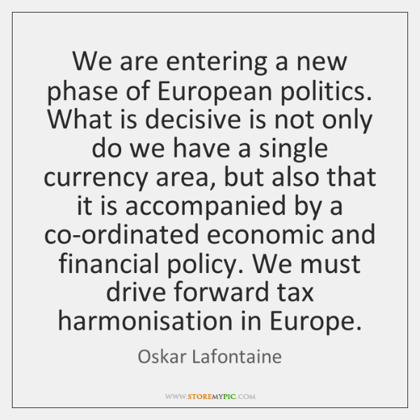 We are entering a new phase of European politics. What is decisive ...