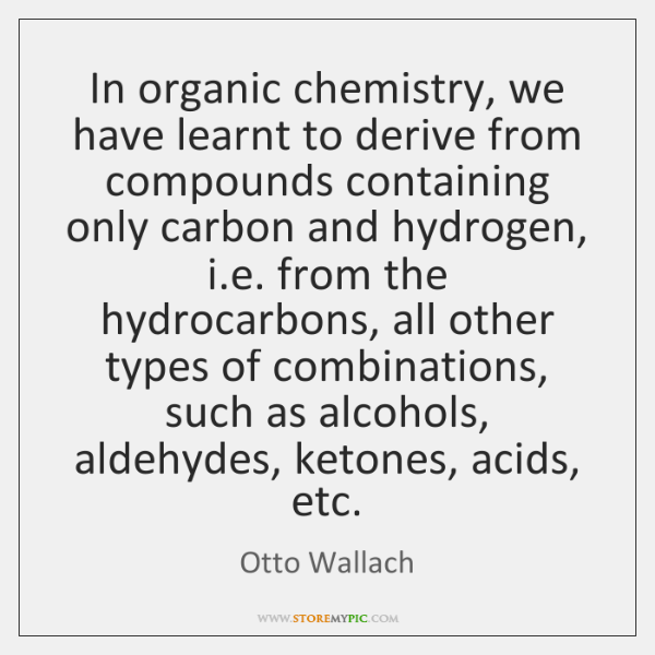 In organic chemistry, we have learnt to derive from compounds containing only ...