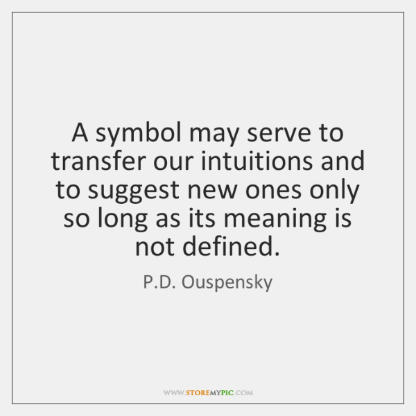 A symbol may serve to transfer our intuitions and to suggest new ...