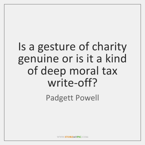Is a gesture of charity genuine or is it a kind of ...