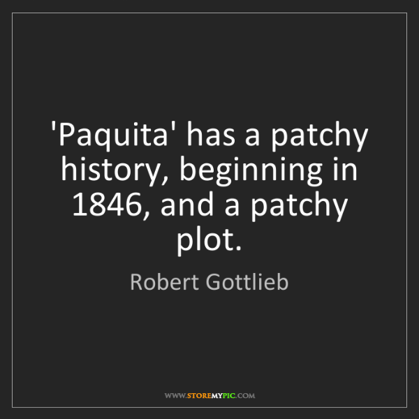 Robert Gottlieb: 'Paquita' has a patchy history, beginning in 1846, and...