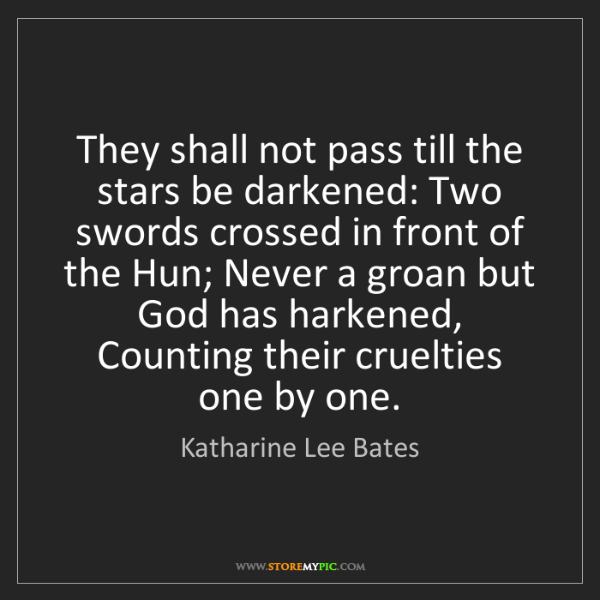 Katharine Lee Bates: They shall not pass till the stars be darkened: Two swords...