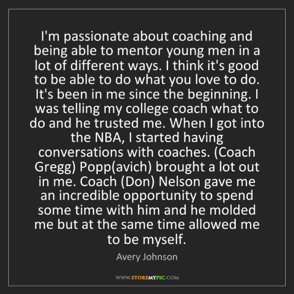 Avery Johnson: I'm passionate about coaching and being able to mentor...
