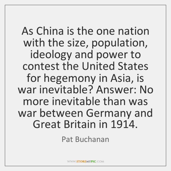 As China is the one nation with the size, population, ideology and ...