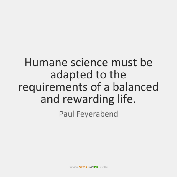 Humane science must be adapted to the requirements of a balanced and ...