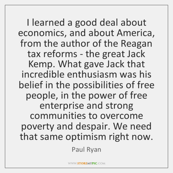 I learned a good deal about economics, and about America, from the ...