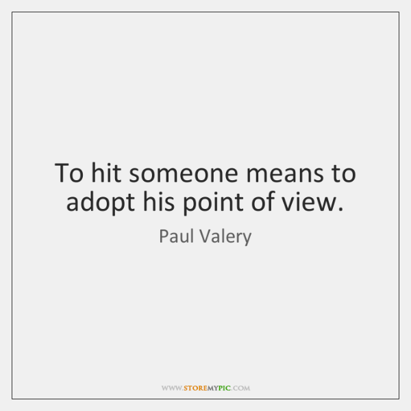 To hit someone means to adopt his point of view.