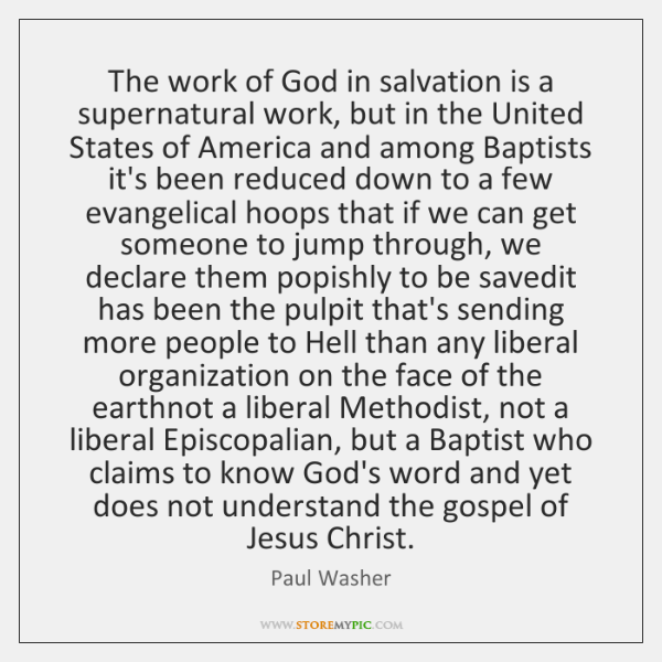 The work of God in salvation is a supernatural work, but in ...