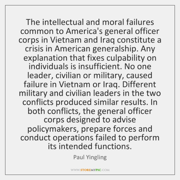 The intellectual and moral failures common to America's general officer corps in ...