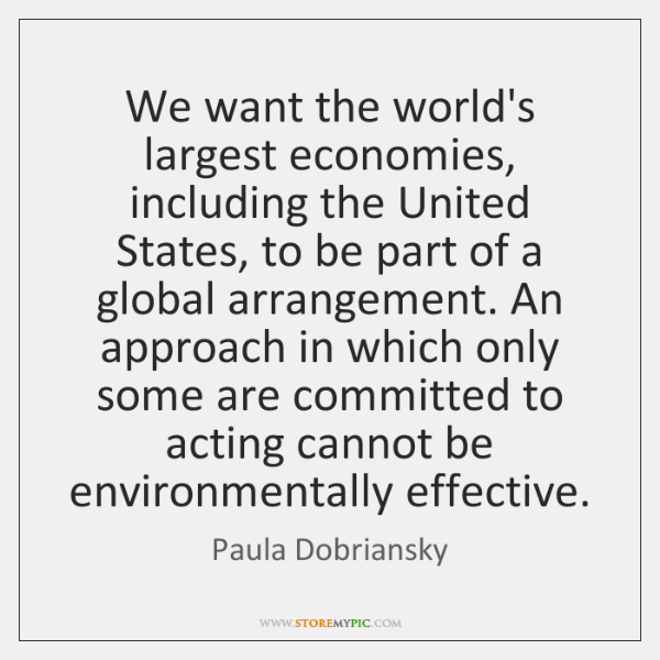 We want the world's largest economies, including the United States, to be ...