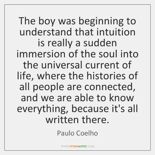 The boy was beginning to understand that intuition is really a sudden ...