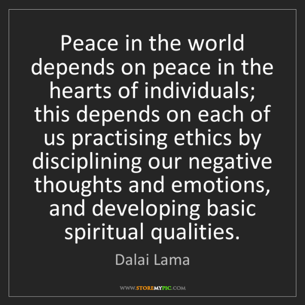 Dalai Lama: Peace in the world depends on peace in the hearts of...