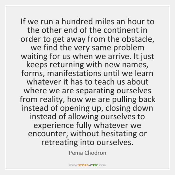 If we run a hundred miles an hour to the other end ...
