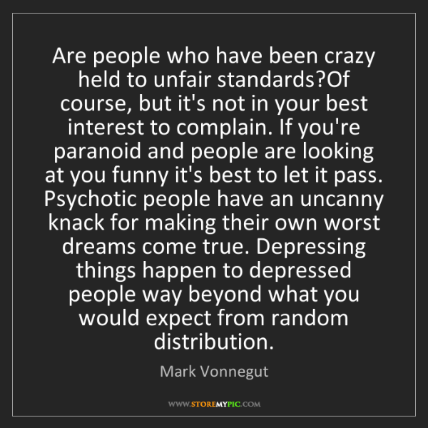 Mark Vonnegut: Are people who have been crazy held to unfair standards?Of...