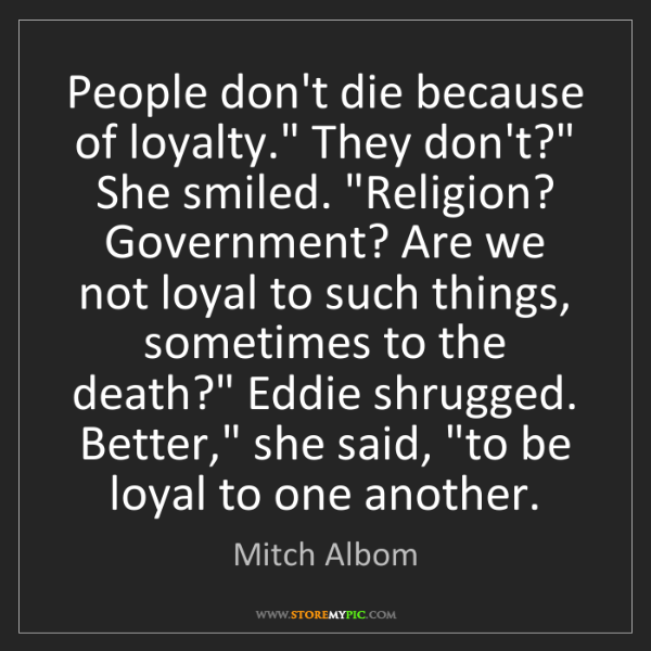 "Mitch Albom: People don't die because of loyalty."" They don't?"" She..."