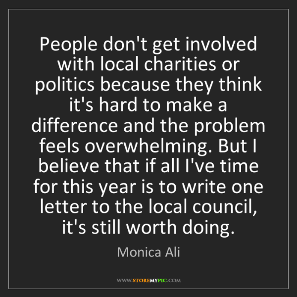 Monica Ali: People don't get involved with local charities or politics...