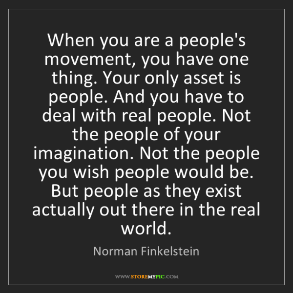 Norman Finkelstein: When you are a people's movement, you have one thing....