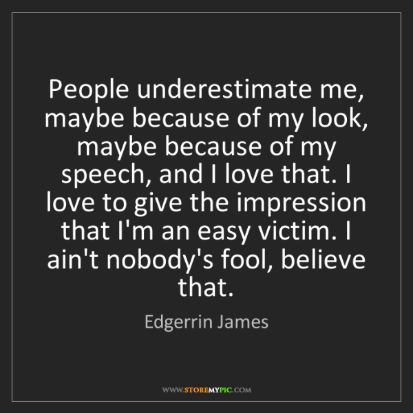 Edgerrin James: People underestimate me, maybe because of my look, maybe...