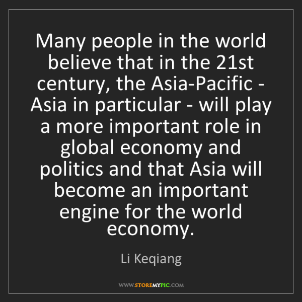 Li Keqiang: Many people in the world believe that in the 21st century,...