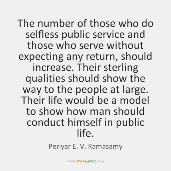 The number of those who do selfless public service and those who ...