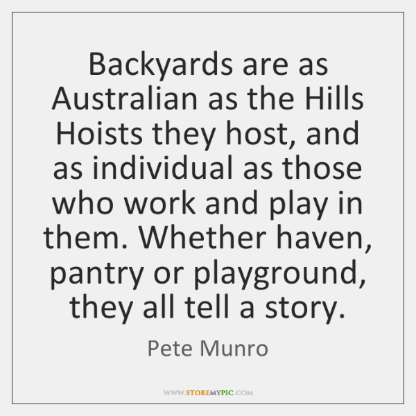 Backyards are as Australian as the Hills Hoists they host, and as ...
