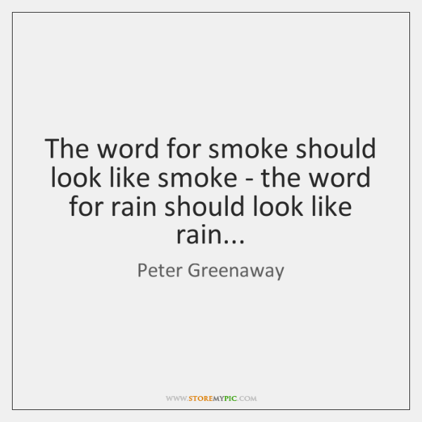 The word for smoke should look like smoke - the word for ...