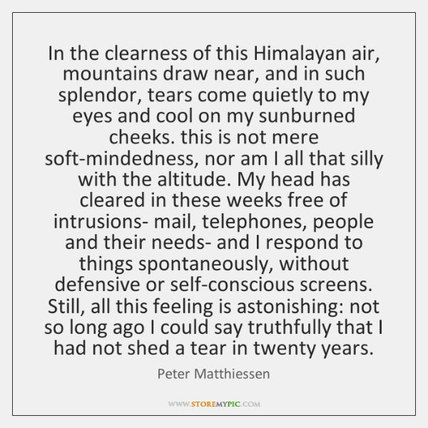 In the clearness of this Himalayan air, mountains draw near, and in ...