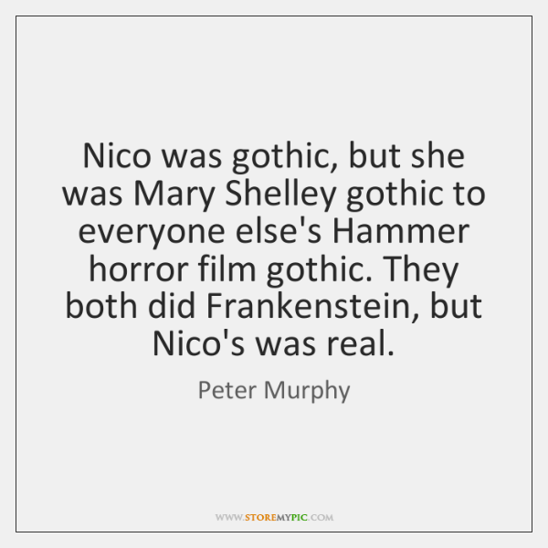 Nico was gothic, but she was Mary Shelley gothic to everyone else's ...