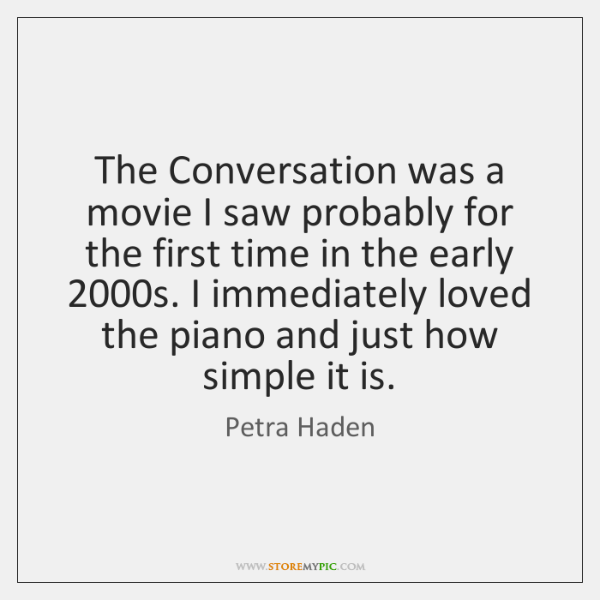 The Conversation was a movie I saw probably for the first time ...