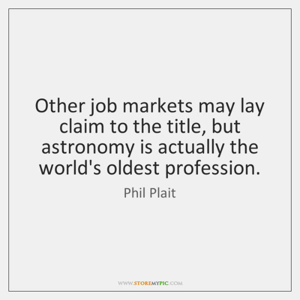 Other job markets may lay claim to the title, but astronomy is ...