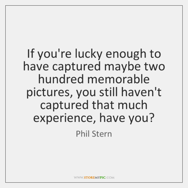 If you're lucky enough to have captured maybe two hundred memorable pictures, ...