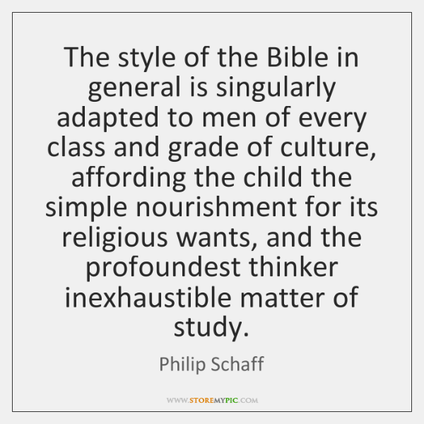 The style of the Bible in general is singularly adapted to men ...