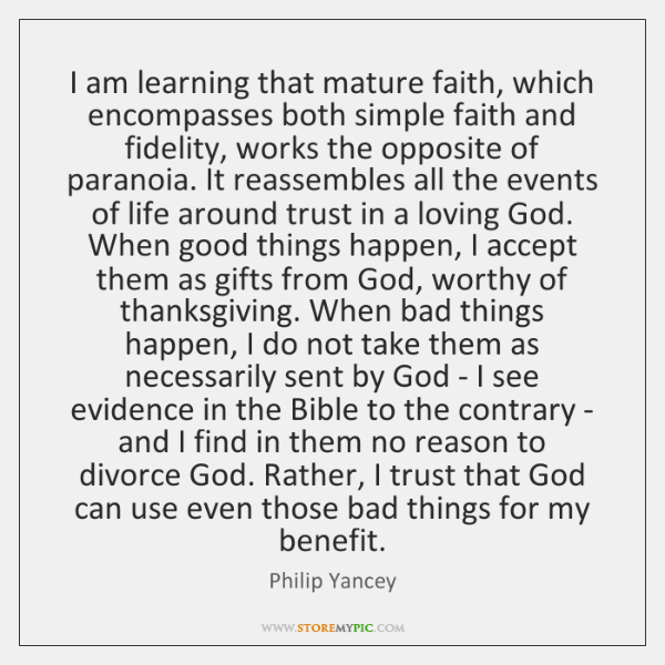 I am learning that mature faith, which encompasses both simple faith and ...
