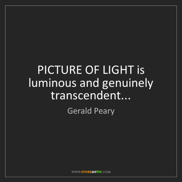 Gerald Peary: PICTURE OF LIGHT is luminous and genuinely transcendent...